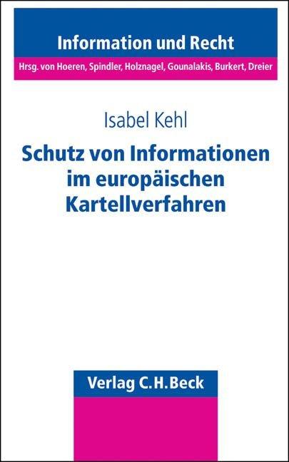 Schutz von Informationen im europäischen Kartellverfahren als Buch