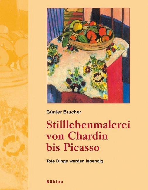 Stilllebenmalerei von Chardin bis Picasso als Buch