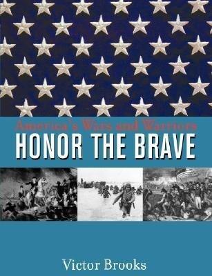 Honor the Brave: America's Wars and Warriors als Taschenbuch