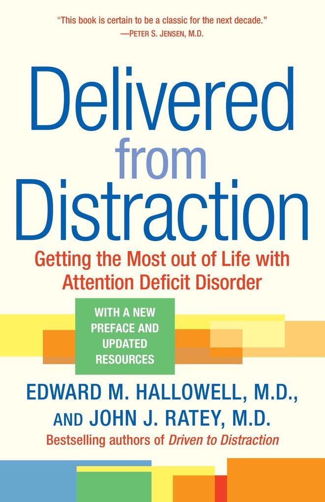 Delivered from Distraction: Getting the Most Out of Life with Attention Deficit Disorder als Taschenbuch