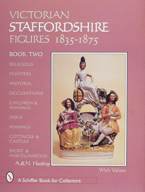 Victorian Staffordshire Figures 1835-1875, Book Two als Buch