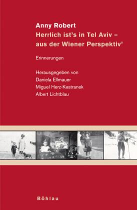 Anny Robert: Herrlich ist's in Tel Aviv - aus der Wiener Perspektiv' als Buch