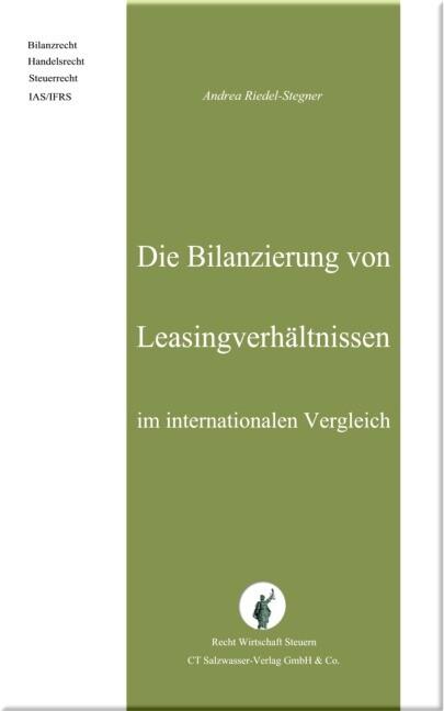 Die Bilanzierung von Leasingverhältnissen im internationalen Vergleich als Buch