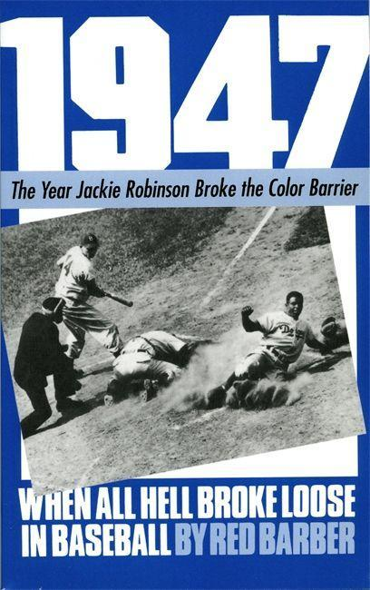 1947: When All Hell Broke Loose in Baseball als Taschenbuch