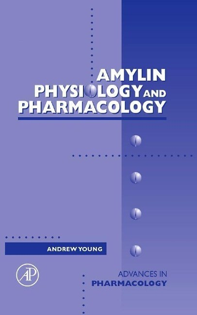 Amylin: Physiology and Pharmacology als Buch
