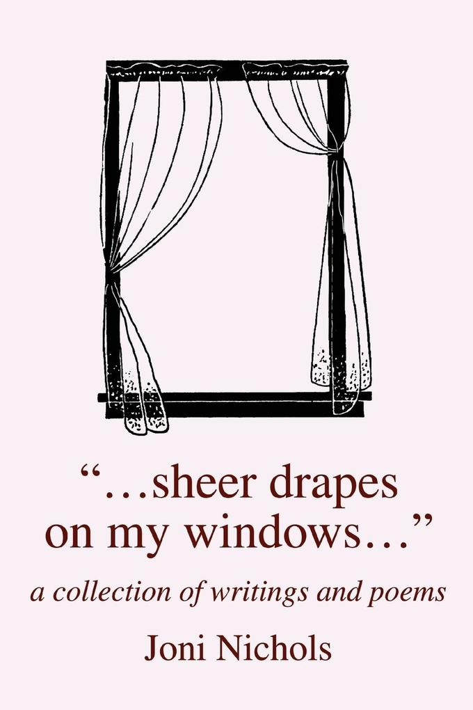 ...Sheer Drapes on My Windows...: A Collection of Writings and Poems als Taschenbuch