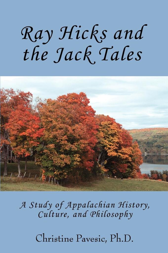 Ray Hicks and the Jack Tales: A Study of Appalachian History, Culture, and Philosophy als Taschenbuch
