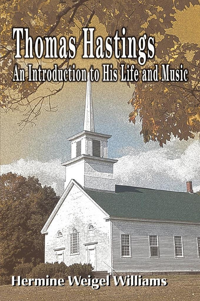Thomas Hastings: An Introduction to His Life and Music als Taschenbuch
