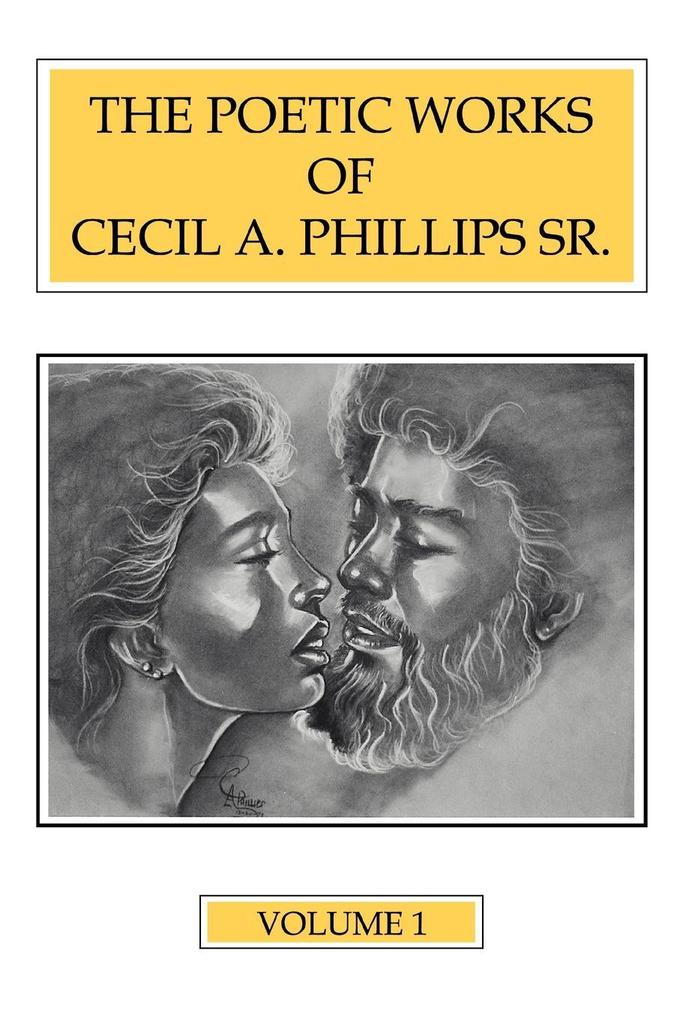 The Poetic Works of Cecil A. Phillips Sr. Volume 1 als Taschenbuch