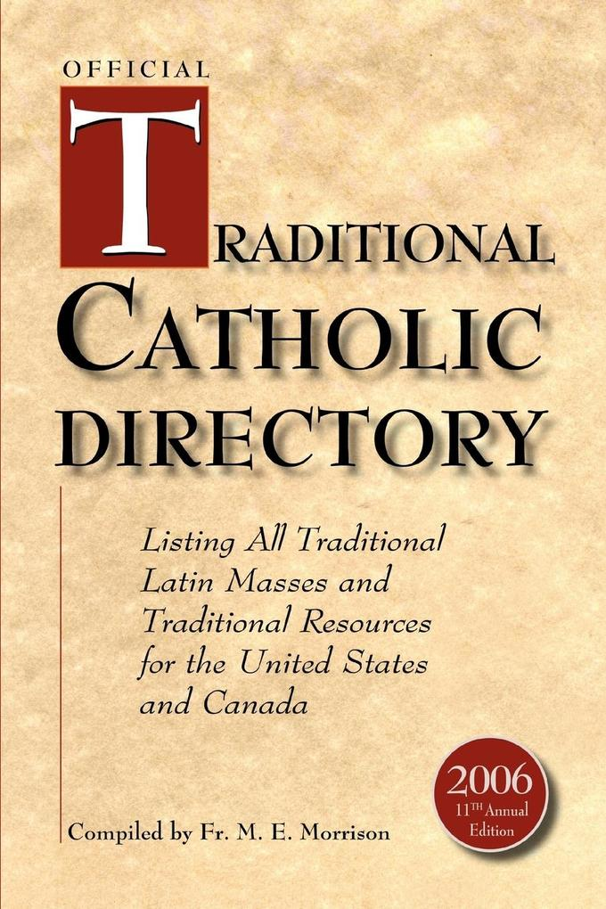 Official Traditional Catholic Directory: Listing All Traditional Latin Masses and Traditional Resources for the United States and Canada als Taschenbuch