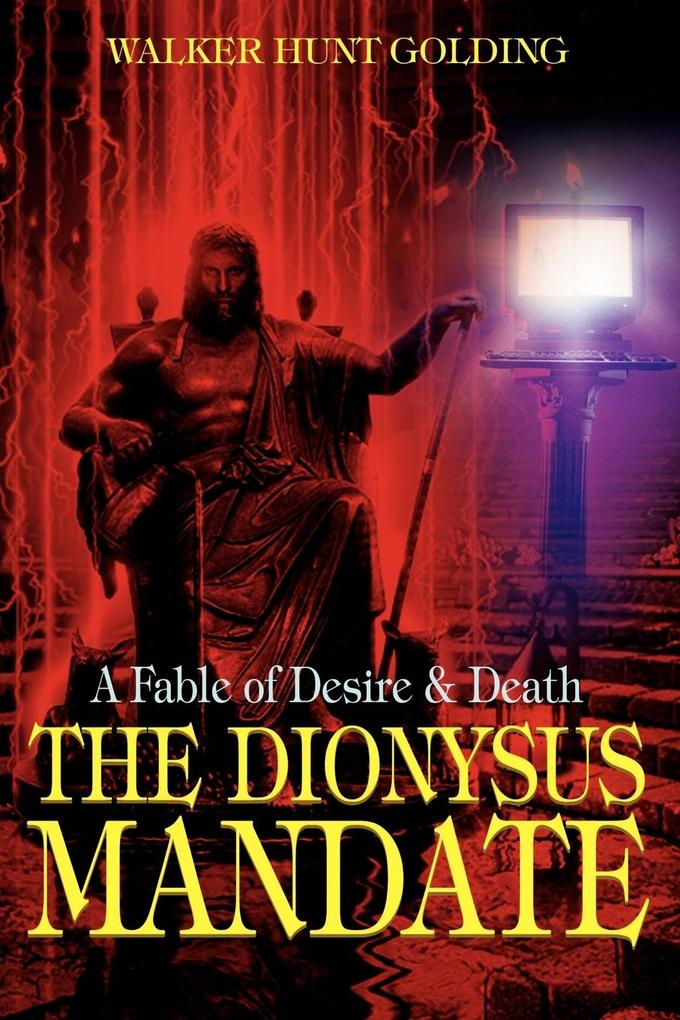The Dionysus Mandate: A Fable of Desire & Death als Buch