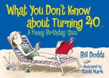 What You Don't Know about Turning 40: What You Don't Know about Turning 40 als Taschenbuch