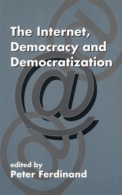 The Internet, Democracy and Democratization als Buch
