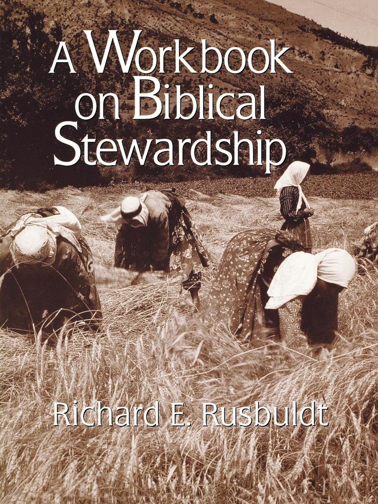 A Workbook on Biblical Stewardship als Taschenbuch