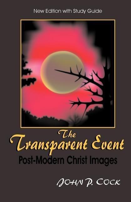 The Transparent Event: Post-Modern Christ Images als Taschenbuch