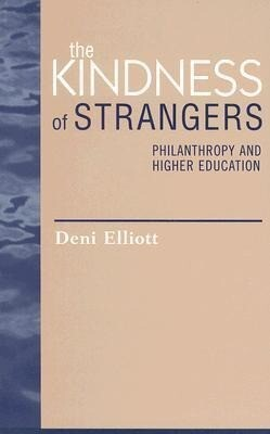 The Kindness of Strangers: Philanthropy and Higher Education als Taschenbuch