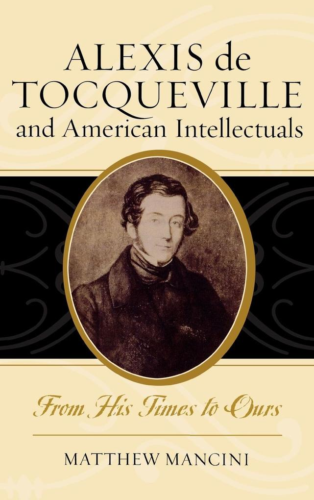 Alexis de Tocqueville and American Intellectuals: From His Times to Ours als Buch