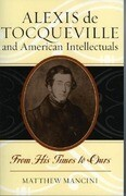 Alexis de Tocqueville and American Intellectuals: From His Times to Ours