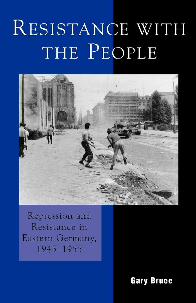 Resistance with the People: Repression and Resistance in Eastern Germany 1945-1955 als Taschenbuch
