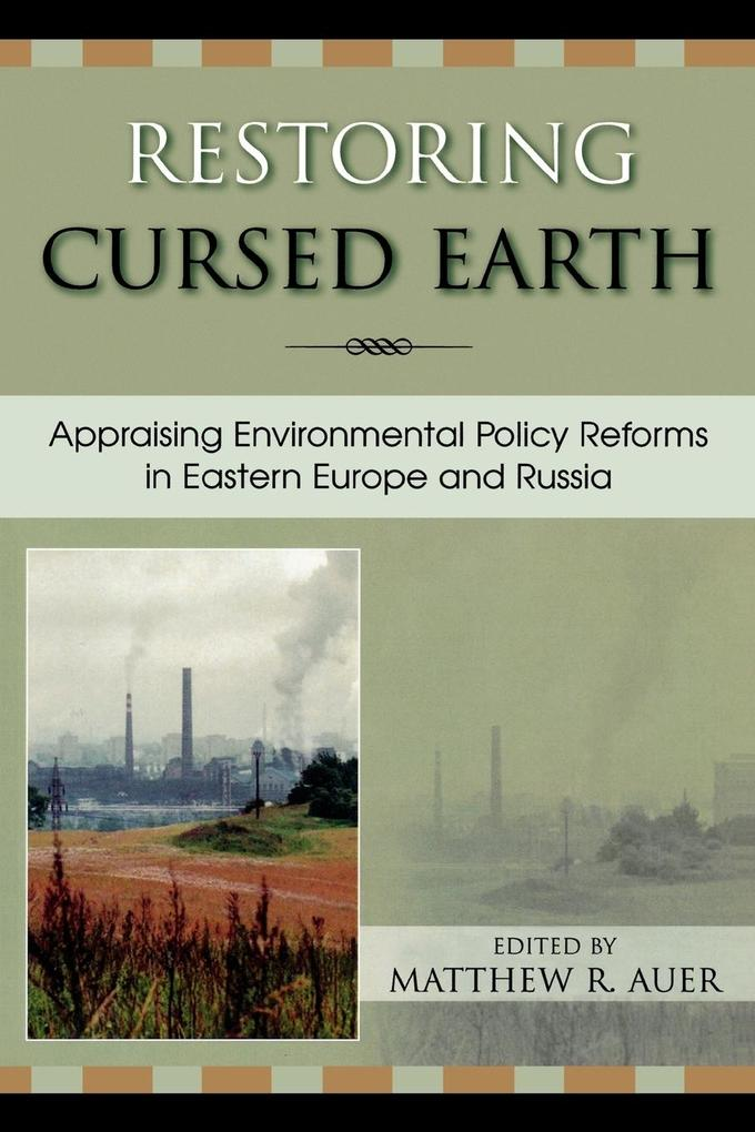 Restoring Cursed Earth: Appraising Environmental Policy Reforms in Eastern Europe and Russia als Taschenbuch