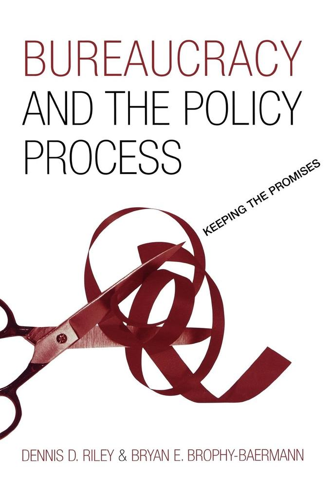Bureaucracy and the Policy Process: Keeping the Promises als Buch