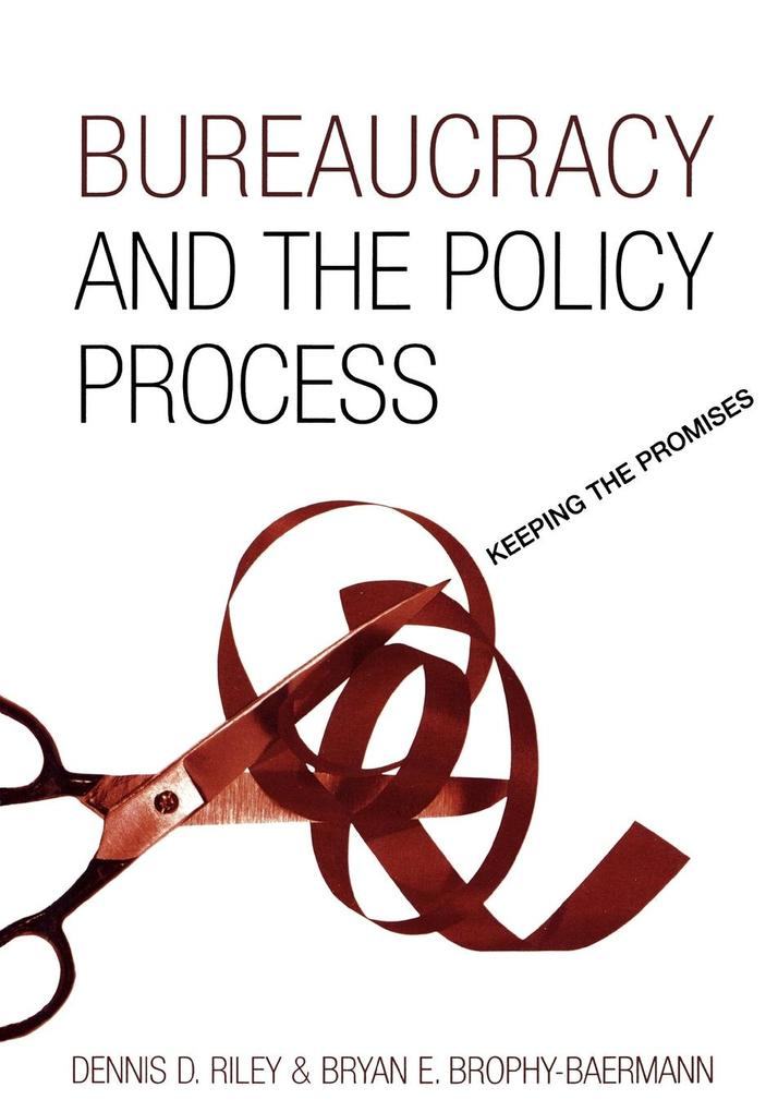Bureaucracy and the Policy Process: Keeping the Promises als Taschenbuch
