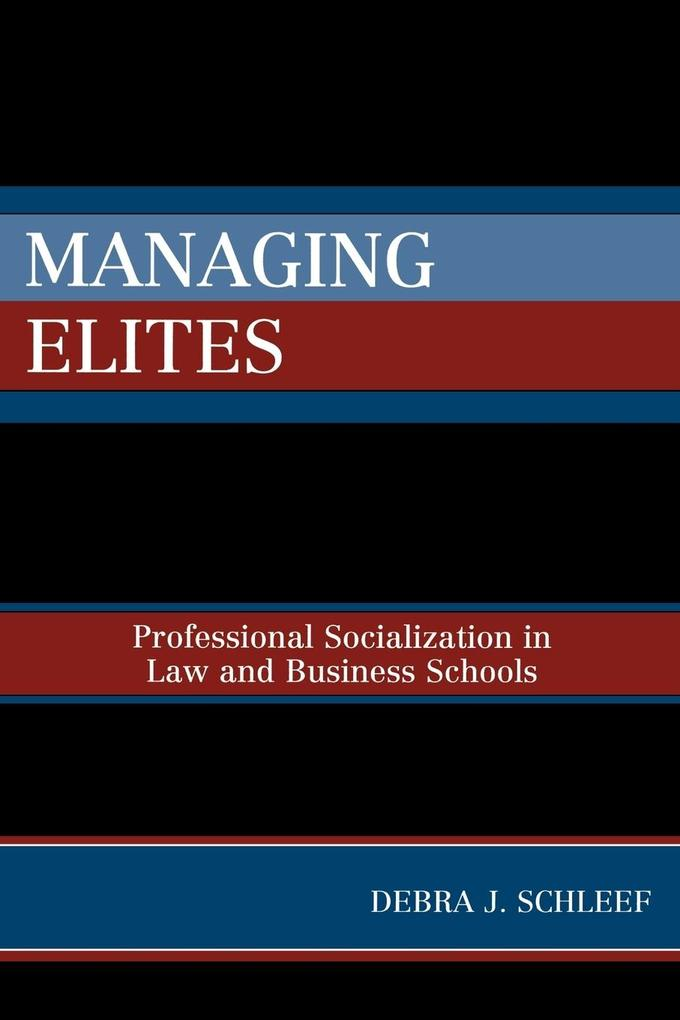 Managing Elites: Socializaton in Law and Business Schools als Taschenbuch