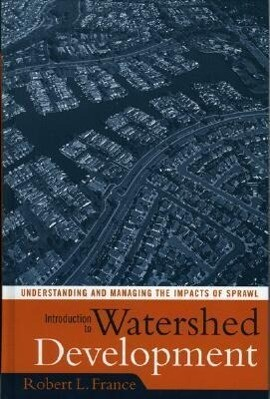 Introduction to Watershed Development: Understanding and Managing the Impacts of Sprawl als Buch