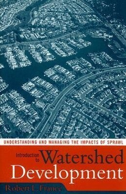 Introduction to Watershed Development: Understanding and Managing the Impacts of Sprawl als Taschenbuch
