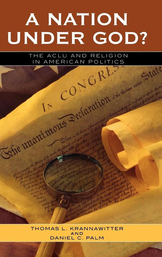 A Nation Under God: The ACLU and Religion in American Politics als Buch