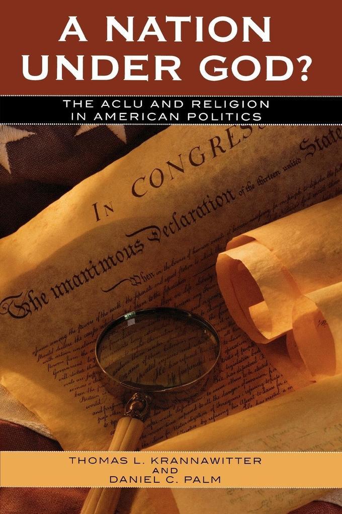 Nation Under God: The ACLU and Religion in American Politics als Taschenbuch