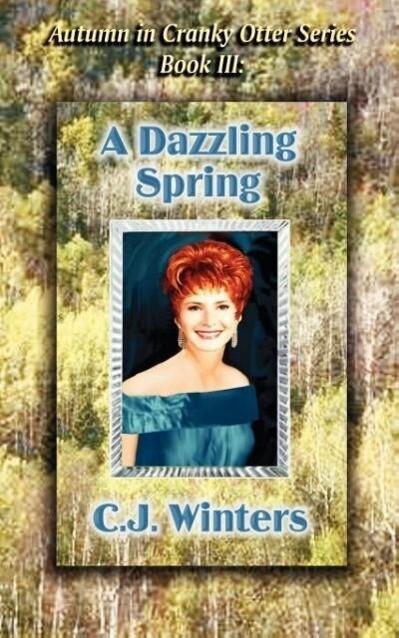 A Dazzling Spring, Autumn in Cranky Otter Series, Book III als Taschenbuch