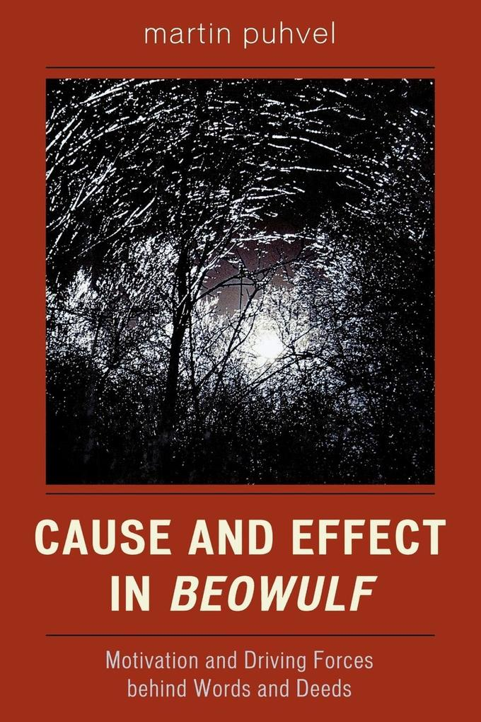 Cause and Effect in Beowulf: Motivation and Driving Forces Behind Words and Deeds als Taschenbuch