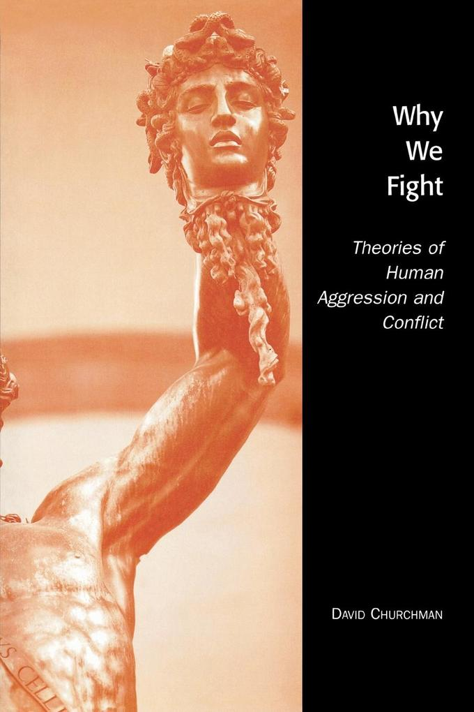 Why We Fight: Theories of Human Aggression and Conflict als Taschenbuch