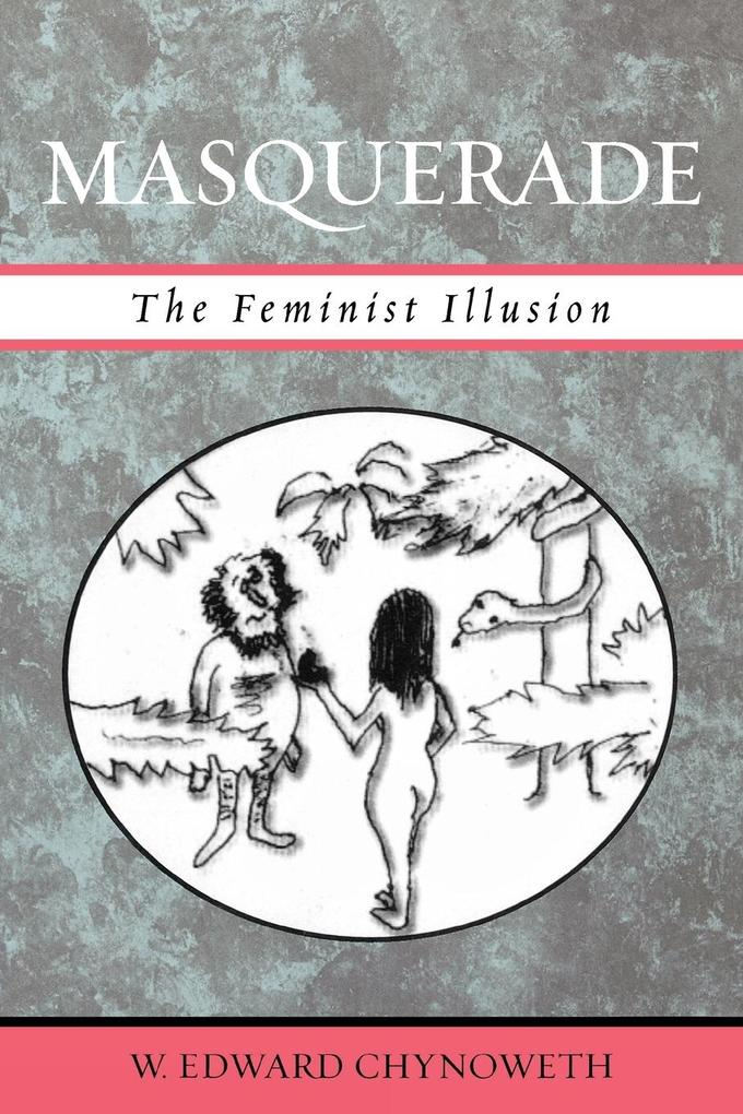 Masquerade: The Feminist Illusion als Buch