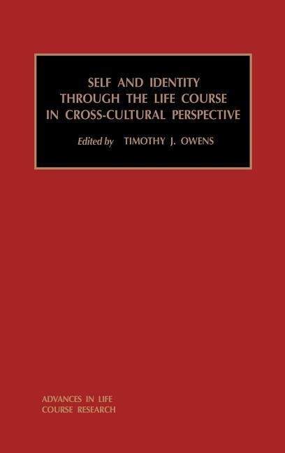 Self and Identity Through the Life Course in Cross-Cultural Perspective als Buch