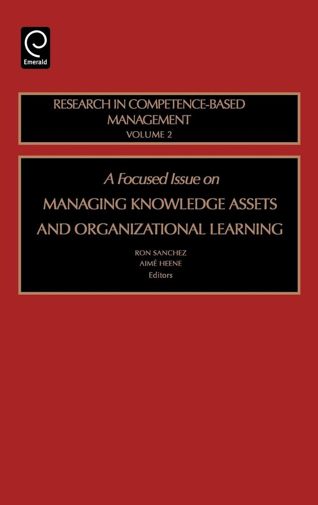 A Focused Issue on Managing Knowledge Assets and Organizational Learning als Buch