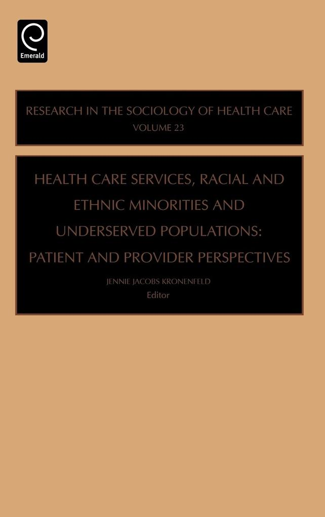 Health Care Services, Racial and Ethnic Minorities and Underserved Populations als Buch