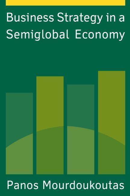 Business Strategy in a Semiglobal Economy als Buch