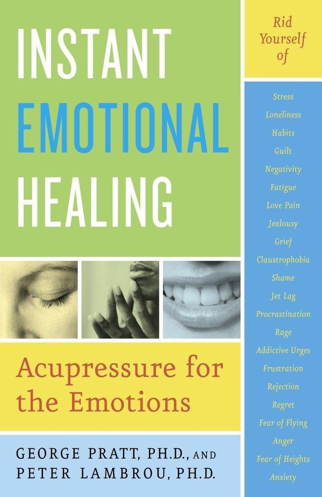 Instant Emotional Healing: Acupressure for the Emotions als Taschenbuch