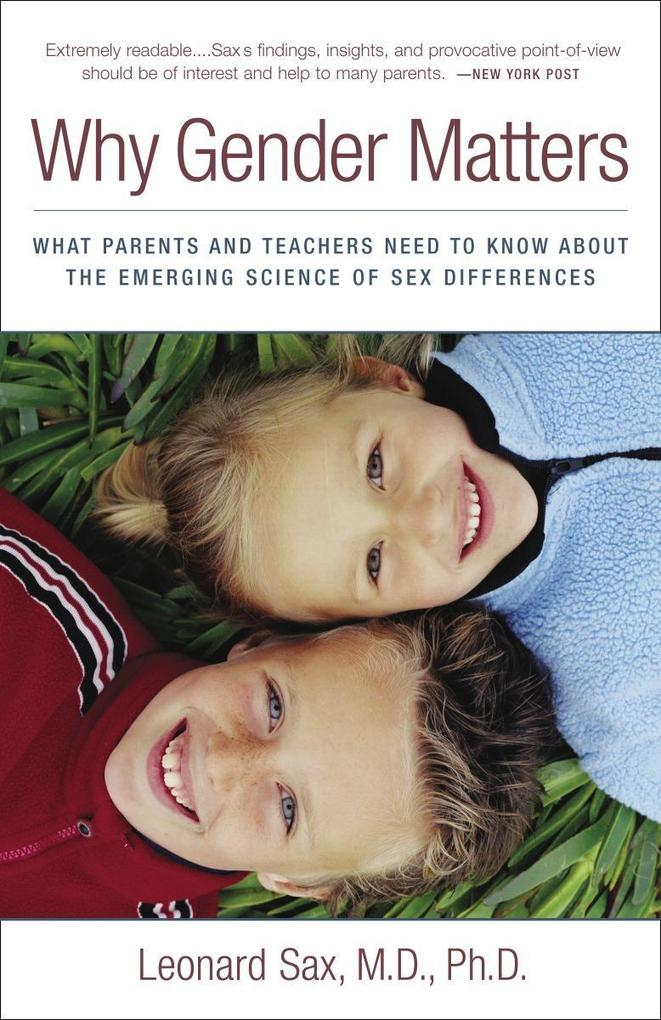 Why Gender Matters: What Parents and Teachers Need to Know about the Emerging Science of Sex Differences als Taschenbuch