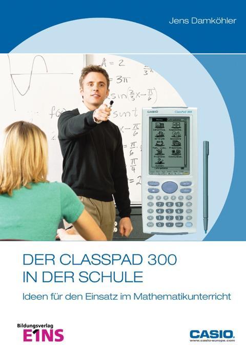 Der ClassPad 300 in der Schule als Buch