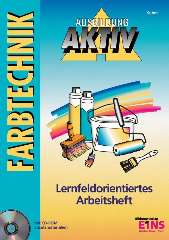 Farbtechnik. Lernfeldorientierte Arbeitsheft als Buch