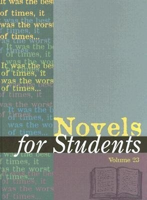 Novels for Students, Volume 23: Presenting Analysis, Context, and Criticism on Commonly Studied Novels als Buch