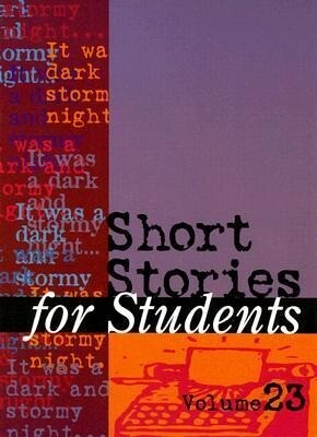 Short Stories for Students: Presenting Analysis, Context, and Criticism on Commonly Studied Short Stories als Buch