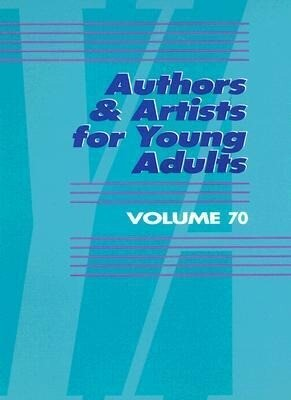 Authors & Artists for Young Adults: Volume 70 als Buch