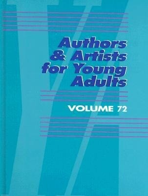 Authors & Artists for Young Adults, Volume 72 als Buch