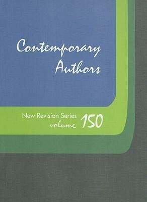 Contemporary Authors New Revision, Volume 150: A Bio-Bibliographical Guide to Current Writers in Fiction, General Nonfiction, Poetry, Journalism, Dram als Buch