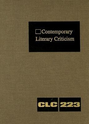 Contemporary Literary Criticism: Criticism of the Works of Today's Novelists, Poets, Playwrights, Short Story Writers, Scriptwriters, and Other Creati als Buch
