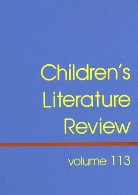 Children's Literature Review: Excerpts from Reviews, Criticism, and Commentary on Books for Children and Young People als Buch